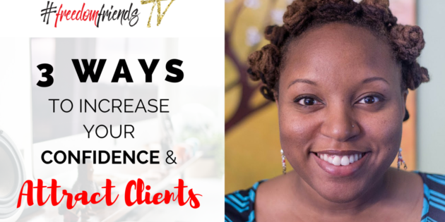 3 Ways to Increase Your Confidence & Attract Clients